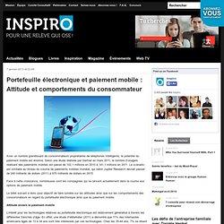 Portefeuille électronique et paiement mobile : Attitude et comportements du consommateur