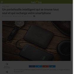 Un portefeuille intelligent qui se trouve tout seul et qui recharge votre smartphone - 05/09/A17