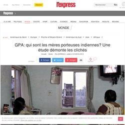 GPA: qui sont les mères porteuses indiennes? Une étude démonte les clichés