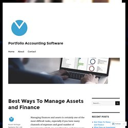 Best Ways To Manage Assets and Finance – Portfolio Accounting Software
