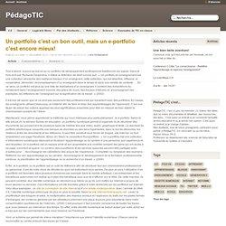 Un portfolio c'est un bon outil, mais un e-portfolio c'est encore mieux!