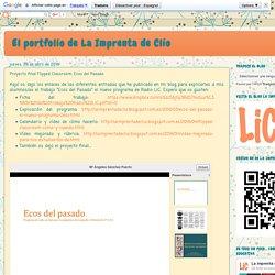 El portfolio de La Imprenta de Clío: Proyecto final Flipped Classroom: Ecos del Pasado. Por María Ángeles Sánchez Puerto.