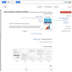 How to Build a Share Portfolio: A practical guide to selecting and ... - Rodney Hobson - Google ספרים