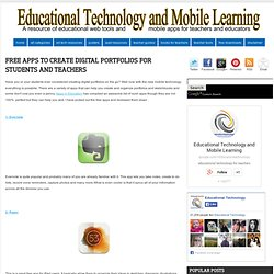 Educational Technology and Mobile Learning: Free Apps to Create Digital Portfolios for Students and Teachers