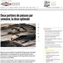 Deux portions de poisson par semaine, la dose optimale