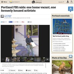 Portland FBI raids: one home vacant, one formerly housed activists