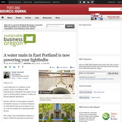 A water main in East Portland is now powering your lightbulbs - Portland Business Journal
