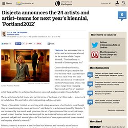 Disjecta announces the 24 artists and artist-teams for next year's biennial, 'Portland2012'