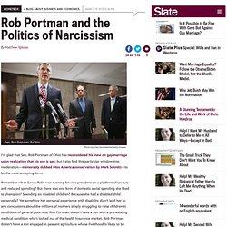 Rob Portman and the politics of narcissism