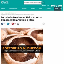 Portobello Mushroom Benefits for Cancer, Inflammation & More