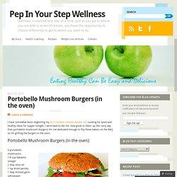 Portobello Mushroom Burgers (in the oven)