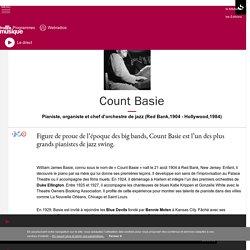 Count Basie : portrait et biographie sur France Musique