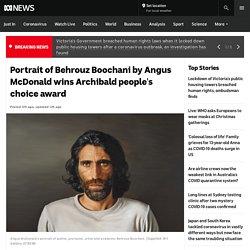 Portrait of Behrouz Boochani by Angus McDonald wins Archibald people's choice award - ABC News