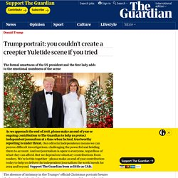 Trump portrait: you couldn't create a creepier Yuletide scene if you tried