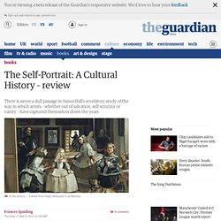 The Self-Portrait: A Cultural History review – 'profoundly human' | Books | The Guardian