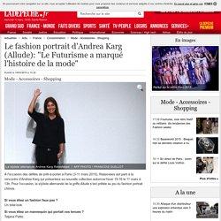 "Le fashion portrait d'Andrea Karg (Allude): ""Le Futurisme a marqué l'histoire de la mode"" - 10/03/2015"