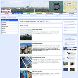 Berlin en bref : Portrait de Berlin, Histoire de Berlin, Architecture de Berlin, Berlin en photos, Berlin en vidéos, Dossiers