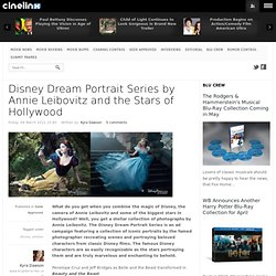 Disney Dream Portrait Series by Annie Leibovitz and the Stars of Hollywood