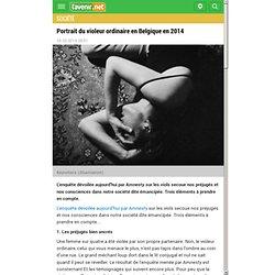 Portrait du violeur ordinaire en Belgique en 2014