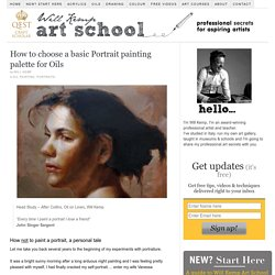 How to choose a basic Portrait painting palette for Oils