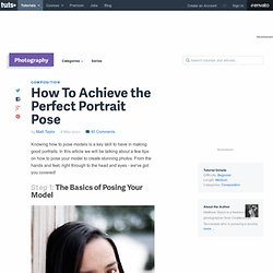 How To Achieve the Perfect Portrait Pose