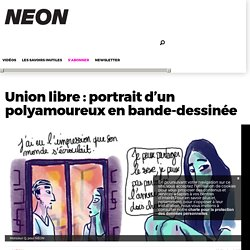 Union libre : portrait d'un polyamoureux en bande-dessinée – NEON