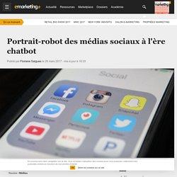 Portrait-robot des médias sociaux à l'ère chatbot - Médias