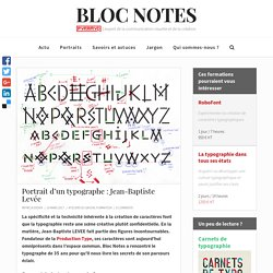 Portrait d'un typographe : Jean-Baptiste Levée - Bloc notes