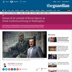 House of art: portrait of Kevin Spacey as Frank Underwood hung in Washington