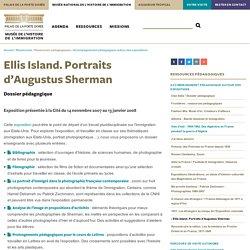 Ellis Island. Portraits d'Augustus Sherman