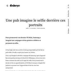 Une pub imagine le selfie derrière ces portraits - Fisheye Magazine - Un magazine de photo contemporaine