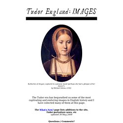 Tudor England: Images: Portraits of the Tudor monarchs and their ...