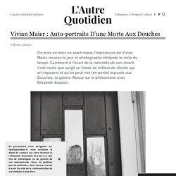 Vivian Maier : auto-portraits d'une morte aux Douches — L'Autre Quotidien