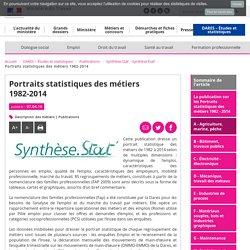 Portraits statistiques des métiers 1982-2014 - Synthèse.Stat' - Synthèse.Éval'