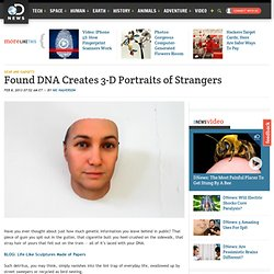 Found DNA Creates 3-D Portraits of Strangers