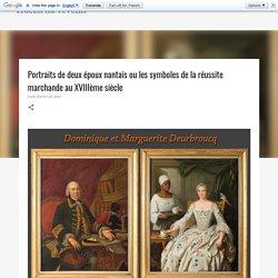 Portraits de deux époux nantais ou les symboles de la réussite marchande au XVIIIème siècle