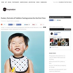 Pucker, Portraits of Toddlers Tasting Lemon for the First Time