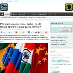 Portugais, chinois, russe, arabe : quelle langue apprendre pour quelle carrière?