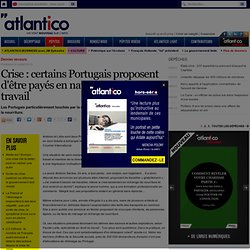 Crise : certains Portugais proposent d'être payés en nature pour leur travail