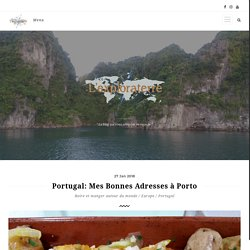 Portugal: Mes Bonnes Adresses à Porto - L'Exploraterre