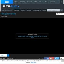 Portugal em Direto de 21 Fev 2018 - RTP Play