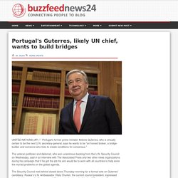 Portugal's Guterres, likely UN chief, wants to build bridges
