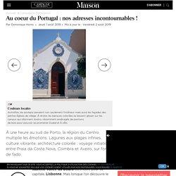 Au coeur du Portugal : nos adresses incontournables !