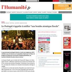 """Le Portugal s'apprête à ratifier """"une bombe atomique fiscale"""""""