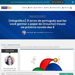 31 erros de português que faz você ganhar o papel de (troucha) trouxa