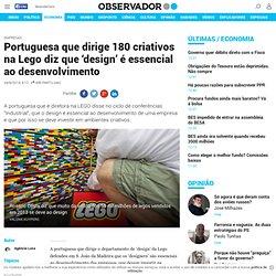 Portuguesa que dirige 180 criativos na Lego diz que 'design' é essencial ao desenvolvimento