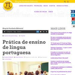 Prática de ensino de língua portuguesa - Blog da Parábola Editorial