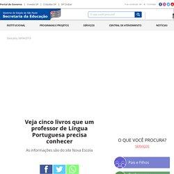 Veja cinco livros que um professor de Língua Portuguesa precisa conhecer - Secretaria da Educação do Estado de São Paulo