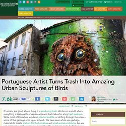 Portuguese Artist Turns Trash Into Amazing Urban Sculptures of Birds