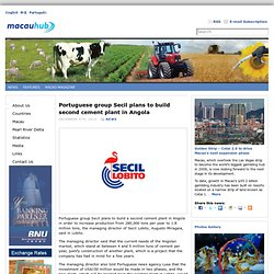 Portuguese group Secil plans to build second cement plant in Angola